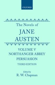 The Novels of Jane Austen: Volume V: Northanger Abbey and Persuasion
