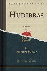 Hudibras, Vol. 1: A Poem (Classic Reprint)