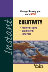 Instant Creativity - Change The Way You Work Now