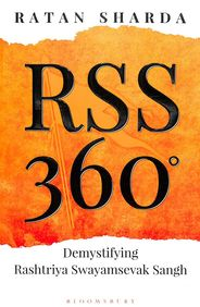 Rss 360 : Demystifying Rashtriya Swayamsevak