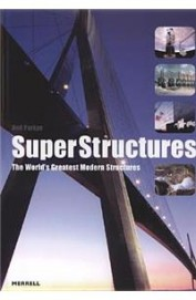 Super Structures - The Worlds Greatest Modern Structures