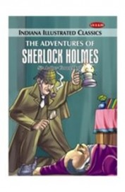 Adventures Of Sherlock Holmes :  Childrens Illustrated Classics