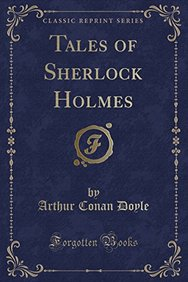 Tales of Sherlock Holmes (Classic Reprint)