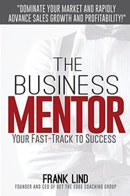 The Business Mentor: Your Fast-Track to Success