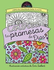 Colorea Las Promesas de Dios = Color the Promises of God: Libro de Colorear Para Tu Alma (Spanish Edition)