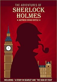 Adventures Of Sherlock Holmes : Including A Study In Scarlet &  The Sign Of Four