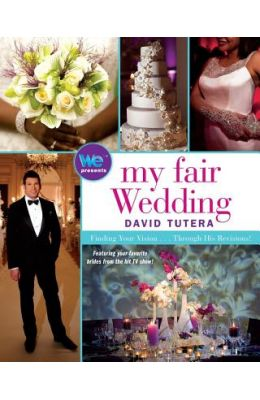 My Fair Wedding: Finding Your Vision... Through His Revisions!