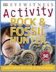 Dk Eyewitness Activity: Rock & Fossil Hunter