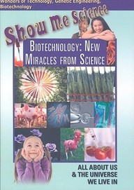 Biotechnology: New Miracles from Science: Science
