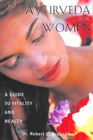 Ayurveda For Women : A Guide To Vitality & Health