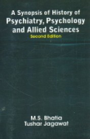 Synopsis Of History Of Psychiatry Psychology & Allied Sciences
