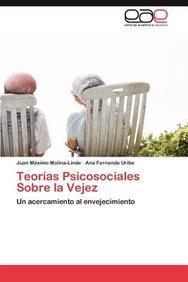 Teorías Psicosociales Sobre la Vejez: Un acercamiento al envejecimiento (Spanish Edition)