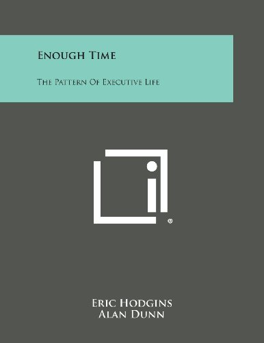 Enough Time: The Pattern Of Executive Life