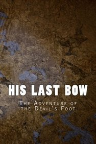 His Last Bow: The Adventure of the Devil's Foot (Sherlock Holmes 1917) (Volume 7)