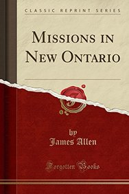 Missions in New Ontario (Classic Reprint)