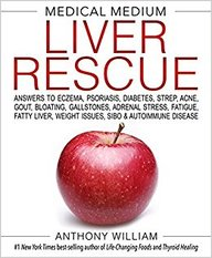 Medical Medium Liver Rescue : Answers To Eczema Psoriasis Diabetes Strep Acne Gout Bloating