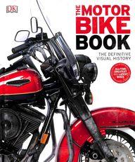Motor Bike Book : The Definitive Visual History