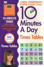 Maths Made Easy 10 Minutes A Day Times Tables : Supports All New Curriculum Requirements