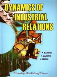 Personnel / Human Resources And Labour Management >> Dynamics Of Industrial Relations