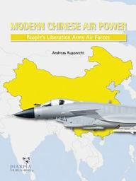 Modern Chinese Air Power: People's Liberation Army Air Forces