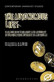 The Autonomous Life?: Paradoxes of Hierarchy and Authority in the Squatters Movement in Amsterdam (Contemporary Anarchist Studies)