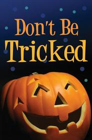 Don't Be Tricked! (Redesign) : 25- Pack Tracts