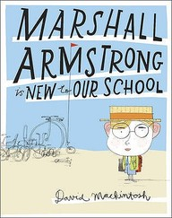 Marshall Armstrong Is New To Our School. By David Mackintosh