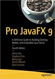 Pro Javafx 9-a Definitive Guide to Building Desktop, Mobile, and Embedded Java Clients