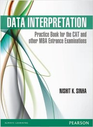 Data Interpretation: Practice Book For The Cat & Other Mba Entrance Exam