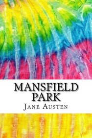 Mansfield Park: Includes MLA Style Citations for Scholarly Secondary Sources, Peer-Reviewed Journal Articles and Critical Essays (Squid Ink Classics)