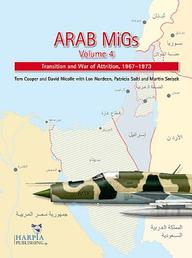 Arab Migs Volume 4: Transition and War of Attrition, 1967-1973