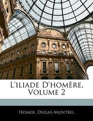L'Iliade D'Homere, Volume 2