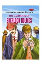 Casebook Of Sherlock Holmes : Indiana Illustrated Classics