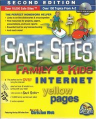 Safe Sites: Kids and Family Internet Yellow Pages, Second Edition