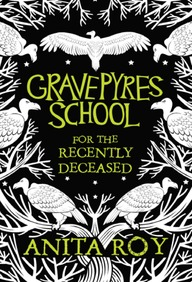 Gravepyres School For The Recently Deceased