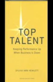 Top Talent - Keeping Performance Up When Business Is Down