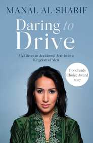 Daring To Drive : A Gripping Account Of One Womans Home Grown Courage That Will