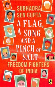 Flag A Song & A Pinch Of Salt : Freedom Fighters Of India