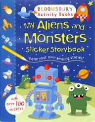 My Aliens And Monsters Sticker Story Book Writeyour Own Amazing Stories : Bloomsbury Activity Books