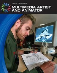 Multimedia Artist And Animator (Cool Careers)