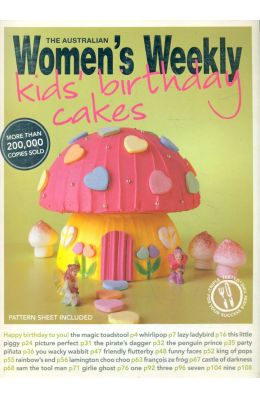 Australian Womens Weekly : Kids Birthday Cakes