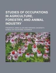 Studies of Occupations in Agriculture, Forestry, and Animal Industry