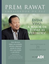 Estar vivo, A maior de todas as verdades! (Palavras de Prem Rawat) (Volume 1) (Portuguese Edition)