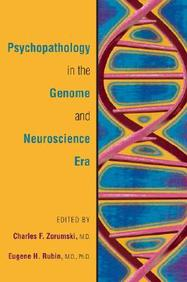 Psychopathology In The Genome And Neuroscience Era (American Psychopathological Association Series)