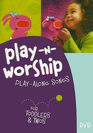 Play-N-Worship: Play-Along Songs For Toddlers And Twos