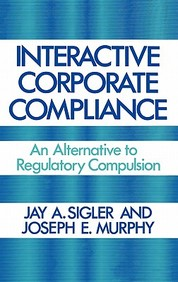Interactive Corporate Compliance: An Alternative To Regulatory Compulsion