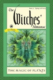 The Witches' Almanac, Issue 37, Spring 2018-2019: The Magic of Plants