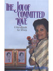 Joy of Committed Love : A Handbook for Wives