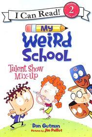 My Weird School Talent Show Mix Up : I Can Read Level 2