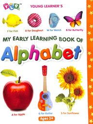 My Early Learning Book Of Alphabet : Young Learners